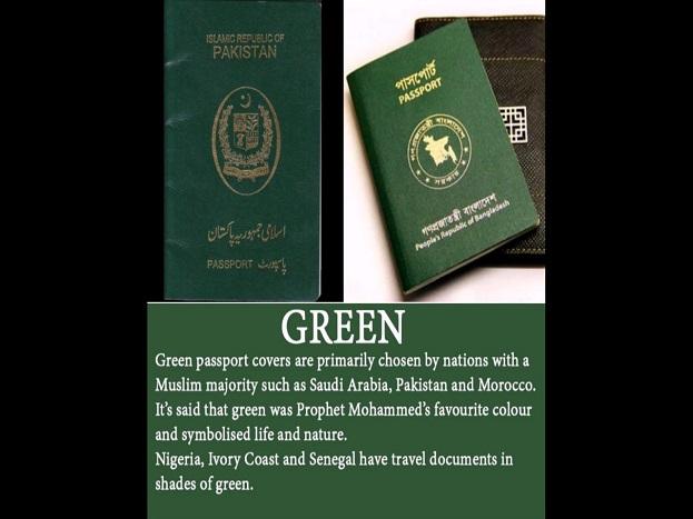 हरे रंग का पासपोर्ट:ज्यादातर मुस्लिम देशों जैसे मोरक्को, सऊदी अरब और पाकिस्तान का हरे रंग का पासपोर्ट है. हरा रंग को पैगंबर मुहम्मद का पसंदीदा रंग माना जाता है और यह प्रकृति एवं जीवन का प्रतीक है. कई पश्चिमी अफ्रीकी देशों जैसे बुर्किना फासो, नाइजीरिया, नाइजर, आइवरी कोस्ट और सिनेगल के पासपोर्ट का रंग हरा होता है. इन देशों के संदर्भ में हरा रंग इकोवास (इकनॉमिक कम्यूनिटी ऑफ वेस्ट ऐफ्रिकन स्टेट्स) से उनके संबंध को दर्शाता है.