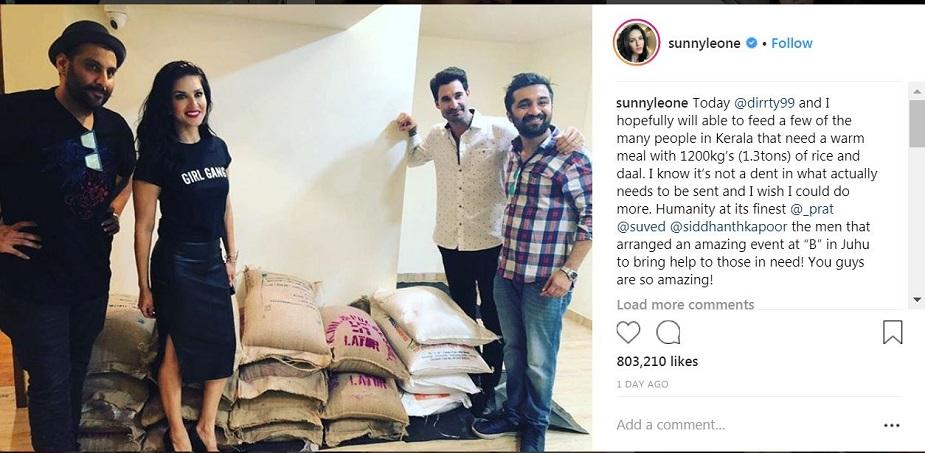 केरल के बाढ़ पीड़ितों की मदद के लिए आगे आने वाले बॉलीवुड सेलेब्स में अब सनी लियोनी का नाम भी शामिल हो गया है. शुक्रवार को सनी ने इंस्टाग्राम पर एक पोस्ट शेयर की थी. इसमें उन्होंने लिखा कि उन्होंने और उनके पति डेनियल वेबर ने केरल के बाढ़ पीड़ितों की मदद के लिए 1200 किग्रा फूड मैटेरियल डोनेट किया है.