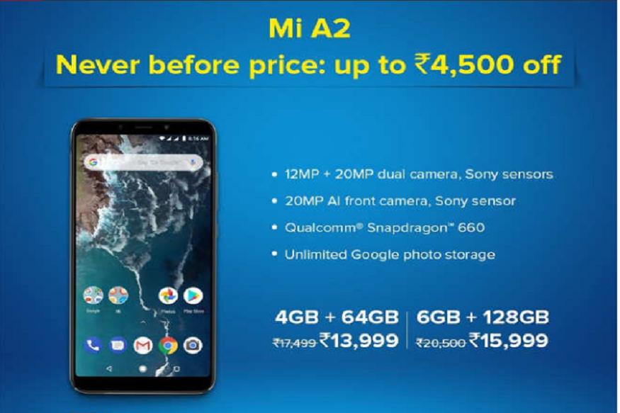 Mi A2 की नई कीमत- इसके अलावा आप Mi A2 के 4GB RAM वाले वैरिएंट को 13,999 रुपये, जबकि 6GB RAM और 128GB इंटरनल स्टोरेज वाले फोन को बस 15,999 रुपये में खरीदा जा सकता है.