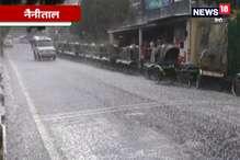 VIDEO : नैनीताल में बारिश और ओलावृष्टि से मौसम हुआ सुहाना