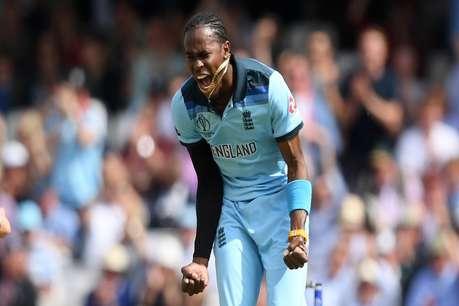 ICC World Cup : ऑस्ट्रेलिया के खिलाफ मुकाबले में टॉस से ठीक पहले हुआ जोफ्रा आर्चर का फिटनेस टेस्ट